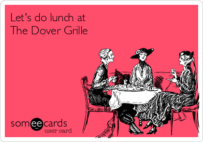 Let's do lunch at The Dover Grille