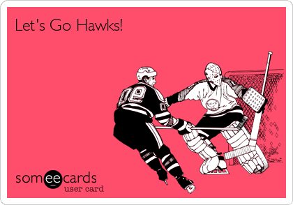 Let's Go Hawks!