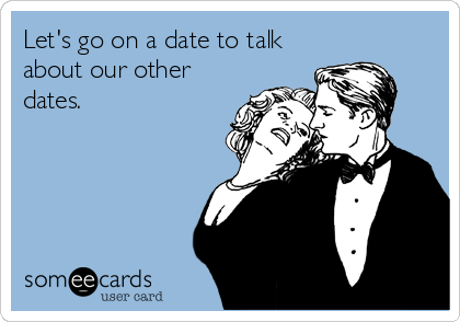 Let's go on a date to talk about our other dates.