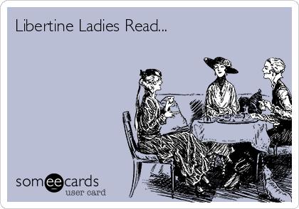 Libertine Ladies Read...
