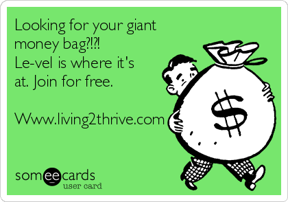 Looking For Your Giant Money Bag Le Vel Is Where It S