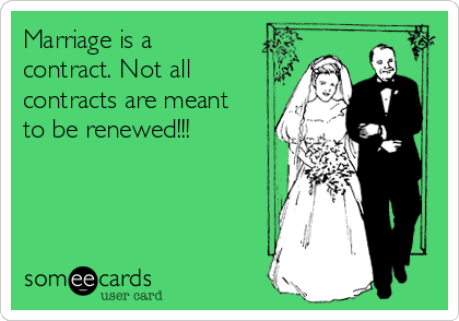 Marriage is a contract. Not all contracts are meant to be renewed!!!