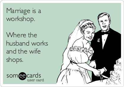 someecards.com - Marriage is like a good cardio workout. If it's ...