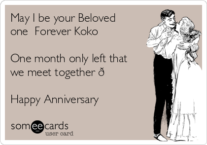 May i be your beloved one forever koko ❤ one month only left