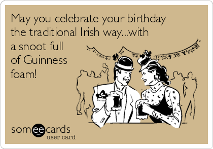 May You Celebrate Your Birthday The Traditional Irish Waywith A