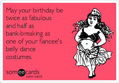May Your Birthday Be Twice As Fabulous And Half Bank Breaking One Of