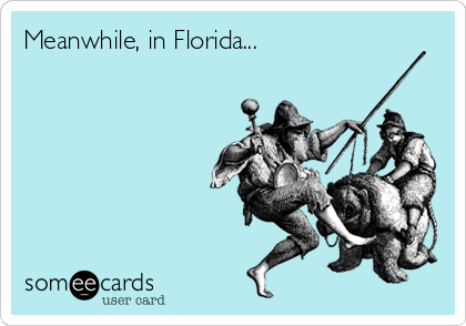 Meanwhile, in Florida...