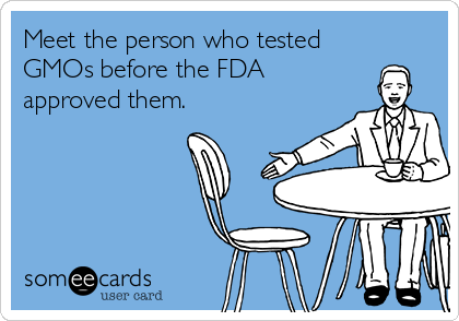 Meet the person who tested GMOs before the FDA approved them.