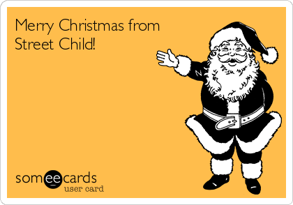Merry Christmas from Street Child!