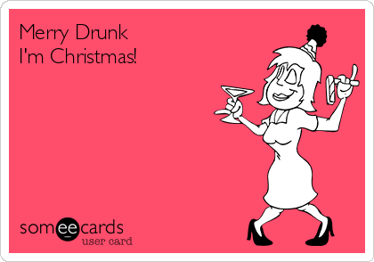 merry drunk im christmas - Drunk Christmas