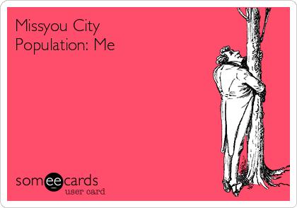Missyou City Population: Me
