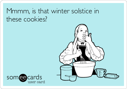 Mmmm, is that winter solstice in these cookies?