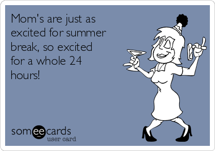 Image result for moms during summer break