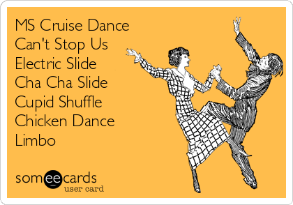 MS Cruise Dance Can't Stop Us Electric Slide Cha Cha Slide Cupid Shuffle Chicken Dance Limbo