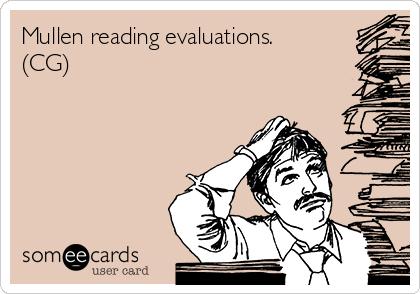Mullen reading evaluations. (CG)