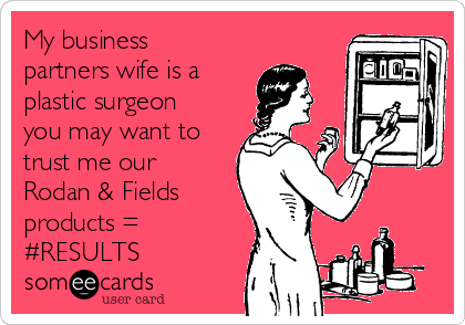 My business partners wife is a  plastic surgeon you may want to trust me our Rodan & Fields products = #RESULTS