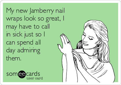 My new Jamberry nail wraps look so great, I may have to call in sick just so I can spend all day admiring them.