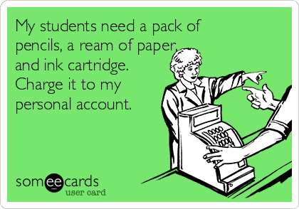 My students need a pack of pencils, a ream of paper, and ink cartridge. Charge it to my personal account.