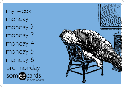 my week monday monday 2 monday 3 monday 4 monday 5 monday 6 pre monday