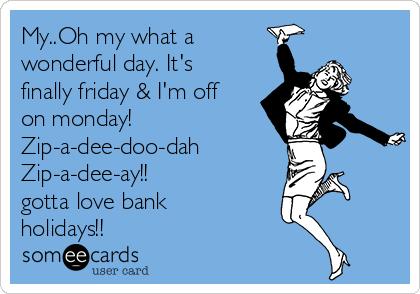 Finally Friday Someecards Labor Day