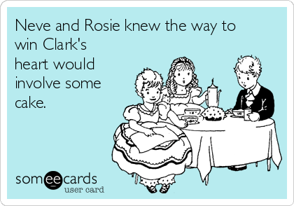 Neve and Rosie knew the way to win Clark's heart would involve some cake.