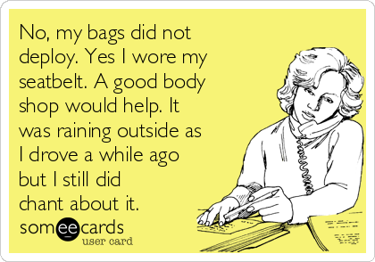No, my bags did not deploy. Yes I wore my seatbelt. A good body shop would help. It was raining outside as I drove a while ago but I still did chant about it.