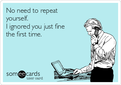 No need to repeat yourself.  I ignored you just fine the first time.