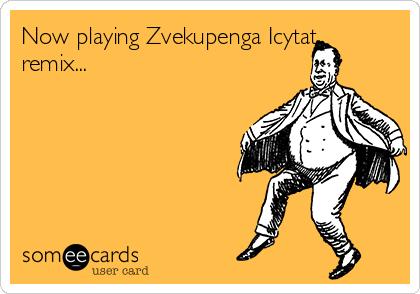Now playing Zvekupenga Icytat remix...