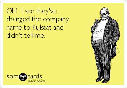 Oh!  I see they've changed the company name to Kulstat and didn't tell me.