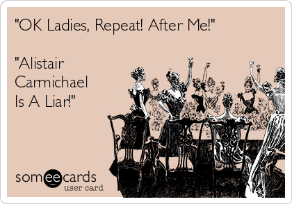 """""""OK Ladies, Repeat! After Me!""""  """"Alistair Carmichael Is A Liar!"""""""