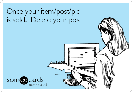 Once your item/post/pic is sold... Delete your post