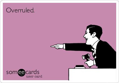 Overruled.