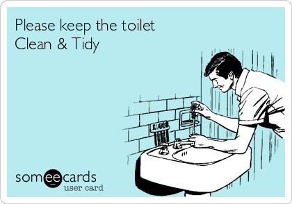 Please keep the toilet  Clean & Tidy