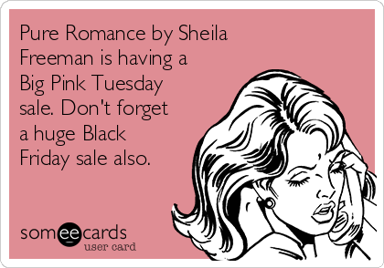 Pure Romance By Sheila Freeman Is Having A Big Pink Tuesday Sale Dont