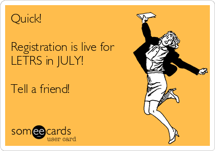 Quick!   Registration is live for LETRS in JULY!  Tell a friend!