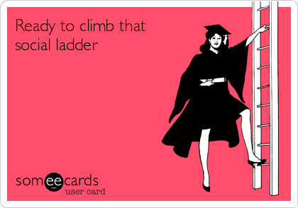 Ready to climb that social ladder