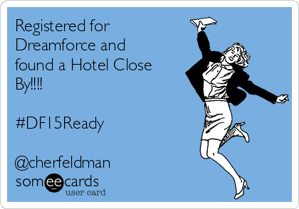 Registered for Dreamforce and found a Hotel Close By!!!!  #DF15Ready  @cherfeldman