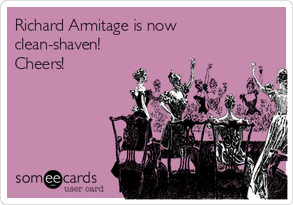 Richard Armitage is now clean-shaven!  Cheers!