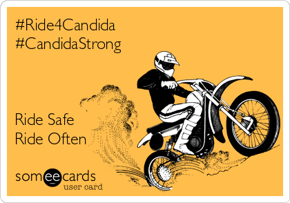 #Ride4Candida #CandidaStrong    Ride Safe Ride Often