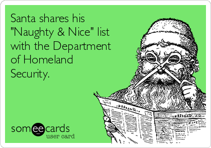 """Santa shares his """"Naughty & Nice"""" list with the Department of Homeland Security."""
