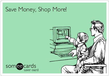 Save Money, Shop More!