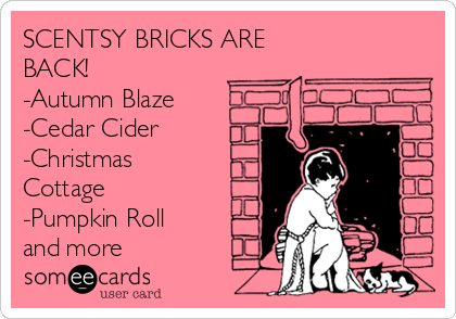 SCENTSY BRICKS ARE BACK! -Autumn Blaze -Cedar Cider -Christmas Cottage -Pumpkin Roll and more