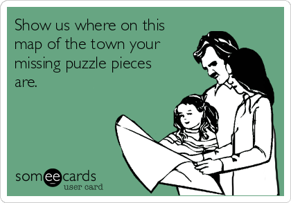 Show us where on this map of the town your missing puzzle pieces are.