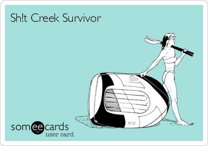 Sh!t Creek Survivor