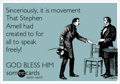 Sinceriously, it is movement  That Stephen Amell had created to for all to speak freely!   GOD BLESS HIM