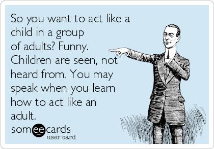 An Act adult like