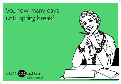 Image result for spring break  countdown meme