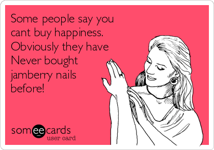 Some people say you cant buy happiness. Obviously they have Never bought jamberry nails before!