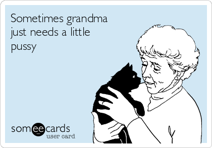 Sometimes grandma just needs a little pussy