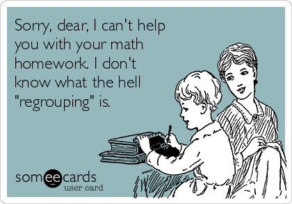 Sorry, dear, I can\'t help you with your math homework. I don\'t know ...